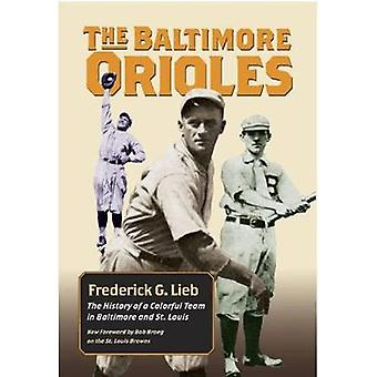 The Baltimore Orioles by Frederick G. LiebRichard Peterson