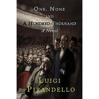 One None and a Hundred Thousand by Pirandello & Luigi