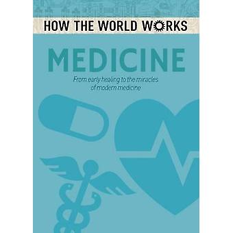 How the World Works Medicine by Anne Rooney
