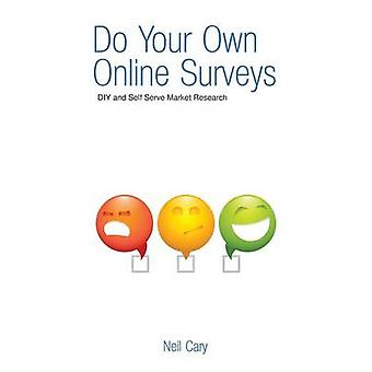 Do Your Own Online Surveys by Cary & Neil