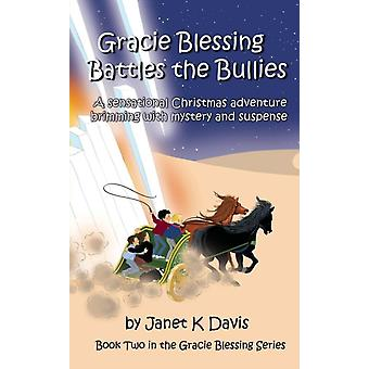 Gracie Blessing Battles the Bullies by Davis & Janet K