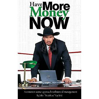 Have More Money Now by Layfield & John