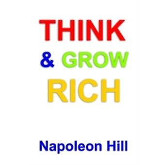 Think and Grow Rich by Hill & Napoleon