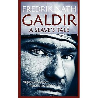 Galdir  A Slaves Tale Roman Fiction by Nath & Fredrik