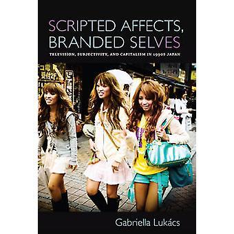 Gescripte beïnvloedt - Branded Selves - televisie - subjectiviteit- en Ca