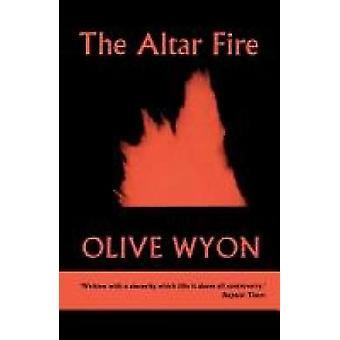The Altar Fire Reflections on the Sacrament of the Eucharist by Wyon & Olive