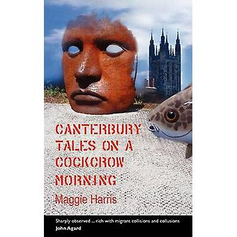 Canterbury Tales on a Cockcrow Morning by Harris & Maggie