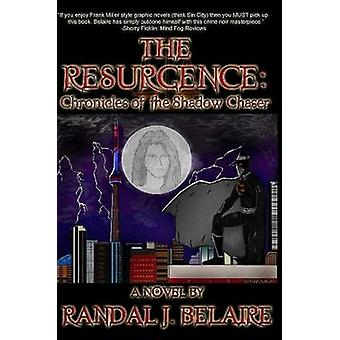 The Resurgence Chronicles of the Shadow Chaser.. by Belaire & Randal J.
