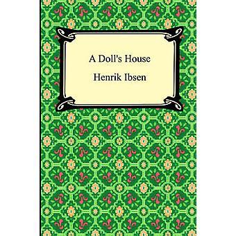 A Dolls House by Ibsen & Henrik