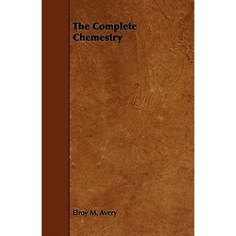 The Complete Chemestry by Avery & Elroy M.