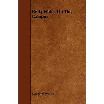 Betty Wales on the Campus by Warde & Margaret