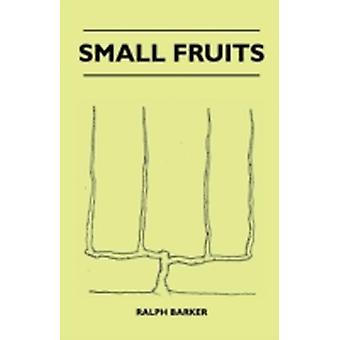 Small Fruits by Barker & Ralph