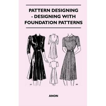 Pattern Designing  Designing With Foundation Patterns by Anon