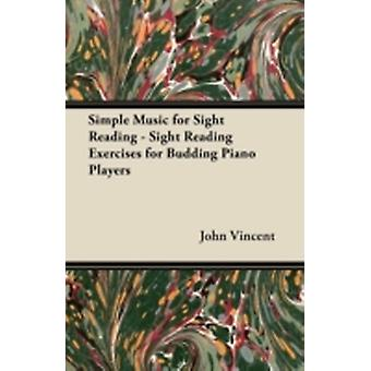 Simple Music for Sight Reading  Sight Reading Exercises for Budding Piano Players by Vincent & John