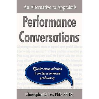 Performance Conversations An Alternative to Appraisals by Lee & Christopher D.