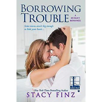 Borrowing Trouble by Finz & Stacy