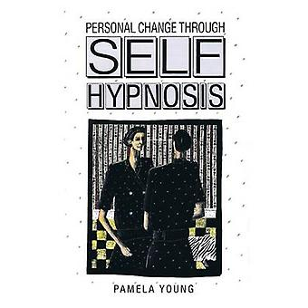 Personal Change through SelfHypnosis by Young & Pamela
