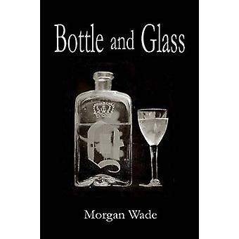 Bottle and Glass by Wade & Morgan