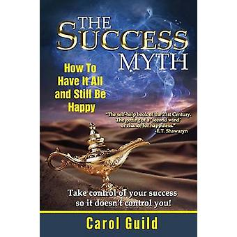 The Success Myth by Guild & Carol
