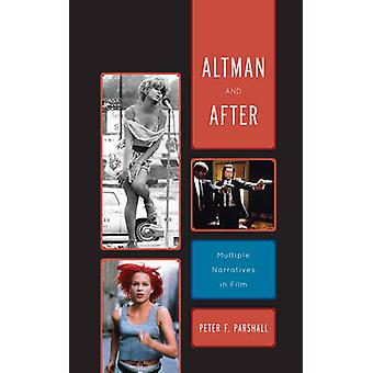 Altman and After Multiple Narratives in Film by Parshall & Peter F.