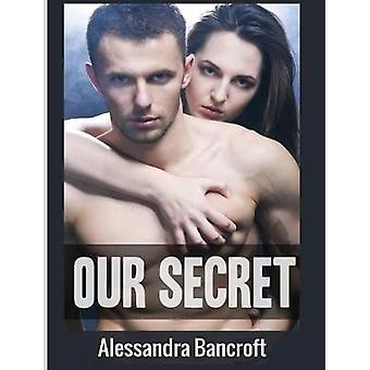 Our Secret by Alessandra Bancroft - 9781640484665 Book