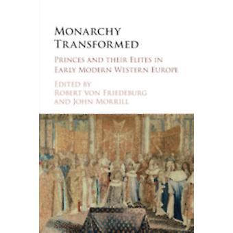 Monarchy Transformed by Robert von Friedeburg