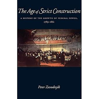 The Age of Strict Construction: A History of the Growth of Federal Power, 1789 - 1861