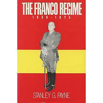 The Franco Regime - 1936-1975 by Stanley G. Payne - 9780299110741 Book