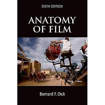 Anatomy of Film - 6e by Associate Professor Bernard F Dick - 97803124