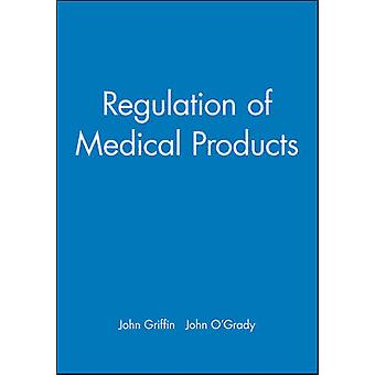 Regulation of Medical Products by J. O'Grady - 9780727917805 Book
