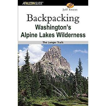 Backpacking Washington's Alpine Lakes Wilderness - Die längeren Trails b