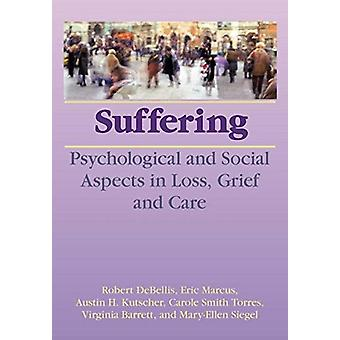 Suffering - Psychological and Social Aspects in Loss - Grief - and Car