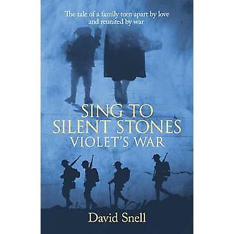 Sing to Silent Stones - Violet's War - 9780993435348 Book