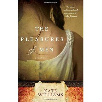 The Pleasures of Men by Kate Williams - 9781401324230 Book