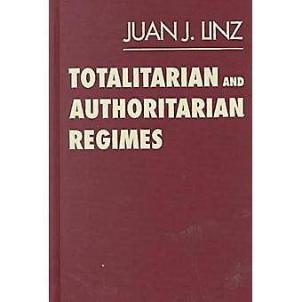 Totalitarian and Authoritarian Regimes by Juan J. Linz - 978155587866