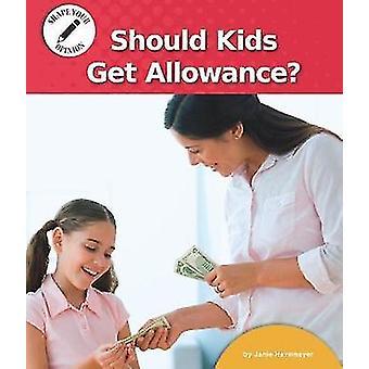 Should Kids Get Allowance? by Janie Havemeyer - 9781599539348 Book