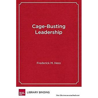 Cage-Busting Leadership by Frederick M. Hess - 9781612505077 Book