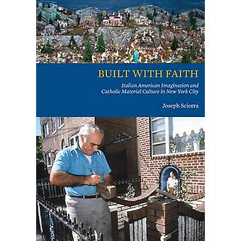 Built with Faith - Italian American Imagination and Catholic Material