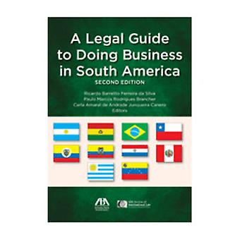 Legal Guide to Doing Business in South America (2nd Revised edition)