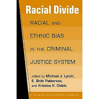 Racial Divide - Racial and Ethnic Bias in the Criminal Justice System