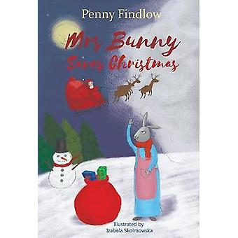 Mrs Bunny Saves Christmas by Penny Findlow - 9781912021437 Book