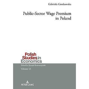 Public-Sector Wage Premium in Poland by Gabriela Grotkowska - 9783631