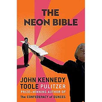 The Neon Bible by John Kennedy Toole - 9781611854985 Book