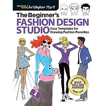 The Beginner's Fashion Design Studio - 100 Easy Templates for Drawing