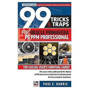 99 Tricks and Traps for Oracle  Primavera P6 PPM Professional - 2020 b