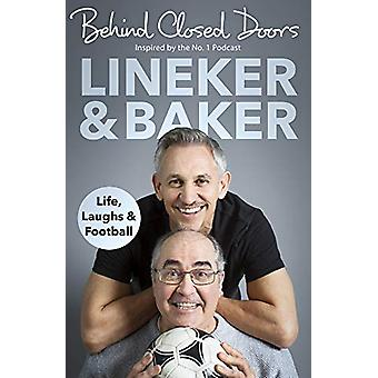 Behind Closed Doors - Life - Laughs and Football by Gary Lineker - 978