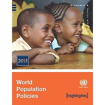 World Population Policies 2015 Highlights by United Nations Departmen
