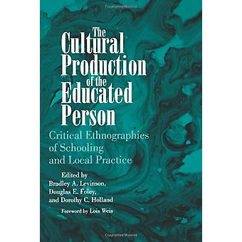 The Cultural Production of the Educated Person - Critical Ethnographie