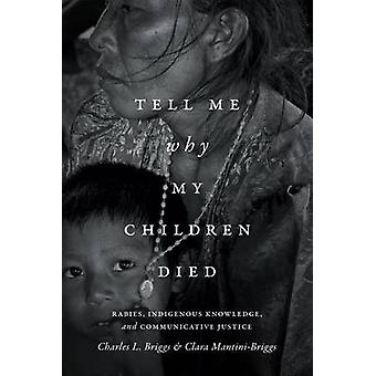Tell Me Why My Children Died by Briggs & Charles L.MantiniBriggs & Clara