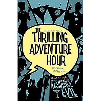 The Thrilling Adventure Hour: Residence Evil (The Thrilling Adventure Hour)